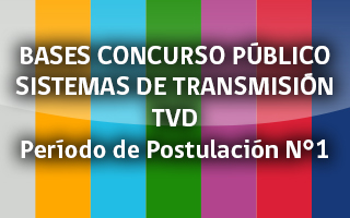 BASES CONCURSO PÚBLICO SISTEMAS DE TRANSMISIÓN TVD - Período de Postulación N° 1